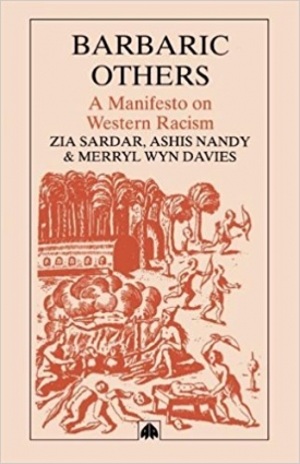 Barbaric Others: A Manifesto on Western Racism (with Ashis Nandy and Merryl Wyn Davies)