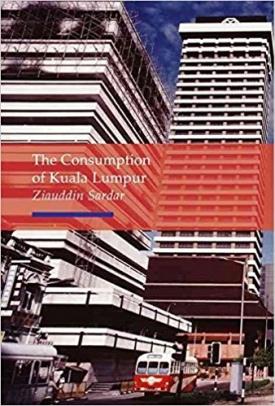 The Consumption of Kuala Lumpur