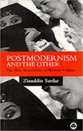 Postmodernism and the Other: The New Imperialism of Western Culture