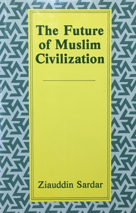 The Future of Muslim Civilization