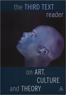 The Third Text Reader on Art, Culture and Theory (with Rasheed Araeen and Sean Cubitt)